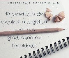 10 benefícios de escolher a Logística como sua graduação