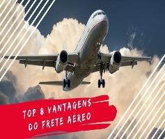Top 8 vantagens do frete aéreo