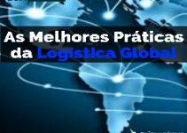 As Melhores Práticas da Logística Global