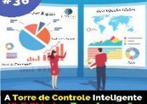 A Torre de Controle Inteligente – Visibilidade e Transformação