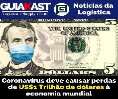 Coronavírus deve causar perdas de US$1 Trilhão de dólares à economia mundial