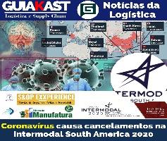 Coronavírus causa cancelamentos na Intermodal South America 2020
