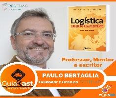 Logística e Gerenciamento da Cadeia de Abastecimento com Paulo Roberto Bertaglia