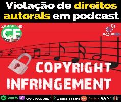 Violação de direitos autorais e direito ao nome de proprietário em Podcast
