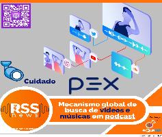 Cuidado! – PEX mecanismo global de busca de vídeos e músicas em podcast