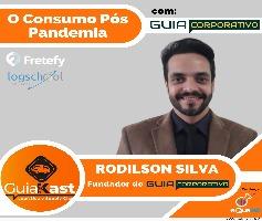 O Consumo Pós Pandemia com Rodilson Silva do Guia Corporativo