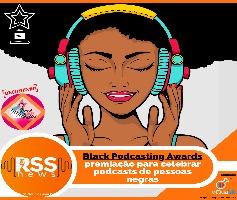 Black Podcasting Awards – premiação para celebrar podcasts de pessoas negras