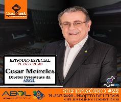 Cesar Meireles Diretor Presidente da ABOL sobre PL 3757/2020