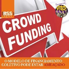 O modelo de financiamento coletivo pode estar ameaçado