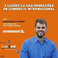 Leonardo Schmidt e a logística nas operações de Comércio Internacional