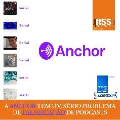 A Anchor tem um sério problema de falsificação de podcasts