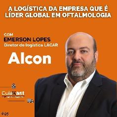 Emerson Lopes e a Logística da empresa que é líder global em oftalmologia