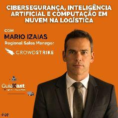 Mario Izaias e a Cibersegurança, Inteligência Artificial e Computação em Nuvem na Logística