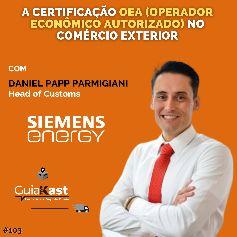 Daniel Papp e a certificação OEA no Comércio Exterior com a Siemens Energy