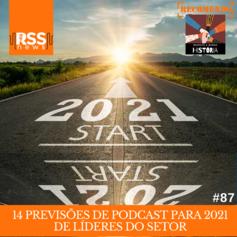14 previsões de podcast para 2021 de líderes do setor