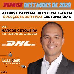 Marcos Cerqueira e a logística do maior especialista em soluções logísticas customizadas do mundo com a DHL