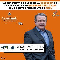 As conquistas e o legado na despedida de Cesar Meireles da Abol