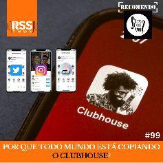 Por que todo mundo está copiando o Clubhouse?