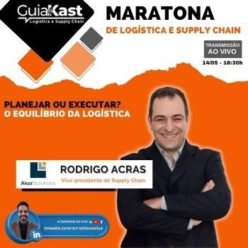 Rodrigo Acras e o PLANEJAR OU EXECUTAR? O equilíbrio da Logística com a Aker Solutions