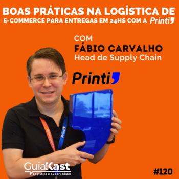 Fábio Carvalho e as boas práticas na Logística de e-commerce para entregas em 24hs com a Printi