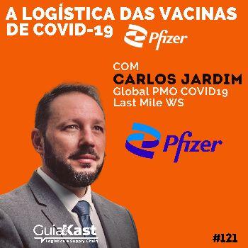 Carlos Jardim e a Logística das Vacinas de Covid-19 com a Pfizer
