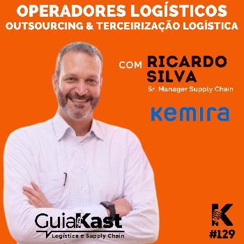 Ricardo Silva e os Operadores Logísticos, Outsourcing e Terceirização com a Kemira
