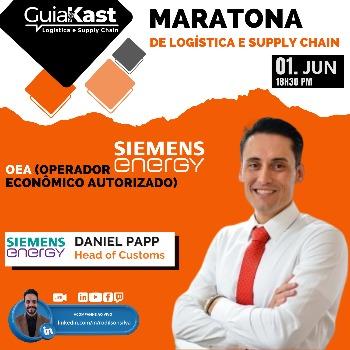 Daniel Papp e o OEA (Operador Econômico Autorizado) com a Siemens Energy