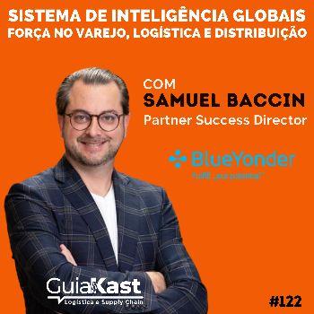 Samuel Baccin e o Sistema de inteligência globais para força no varejo, logística e distribuição com a Blue Yonder