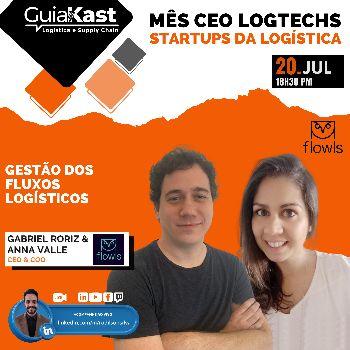Anna Valle e Gabriel Roriz e a Gestão dos Fluxos Logísticos com a Flowls