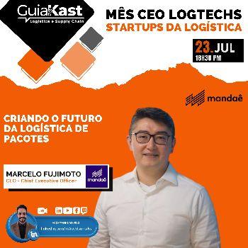 Marcelo Fujimoto e a Inteligência logística que conecta e-commerces à transportadoras com a Mandaê